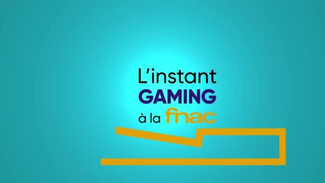 LINSTANT GAMING A LA FNAC